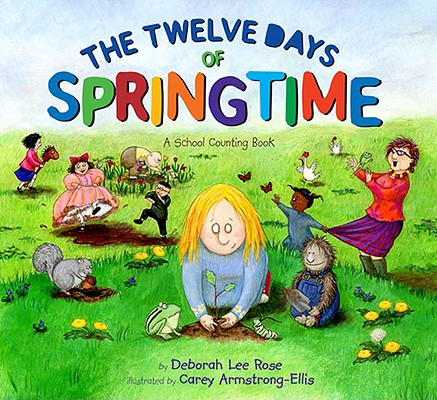 The Twelve Days of Springtime By Rose, Deborah Lee/ Armstrong-Ellis, Carey (ILT)