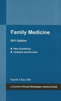 Family Medicine, 2011 By Chan, Paul D., M.D.
